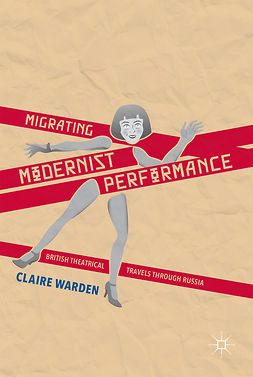 Warden, Claire - Migrating Modernist Performance, ebook