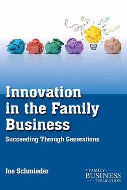 Schmieder, Joe - Innovation in the Family Business, ebook