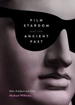 Williams, Michael - Film Stardom and the Ancient Past, ebook