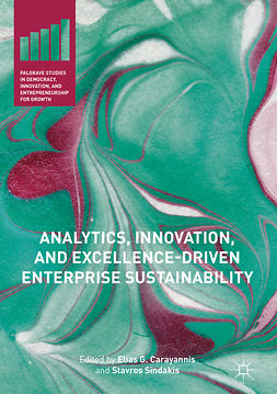 Carayannis, Elias G. - Analytics, Innovation, and Excellence-Driven Enterprise Sustainability, ebook