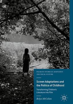 McCallum, Robyn - Screen Adaptations and the Politics of Childhood, ebook