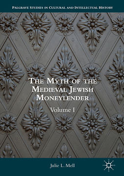 Mell, Julie L. - The Myth of the Medieval Jewish Moneylender, e-bok