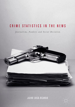 Lugo-Ocando, Jairo - Crime Statistics in the News, e-kirja