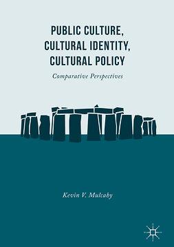 Mulcahy, Kevin V. - Public Culture, Cultural Identity, Cultural Policy, e-bok