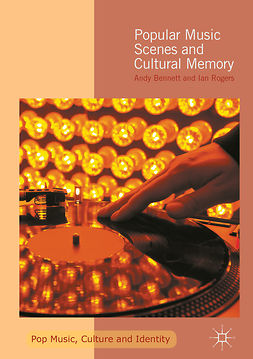 Bennett, Andy - Popular Music Scenes and Cultural Memory, e-kirja
