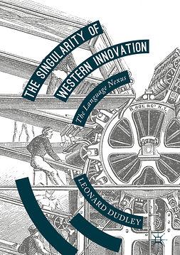 Dudley, Leonard - The Singularity of Western Innovation, ebook