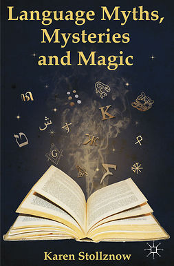 Stollznow, Karen - Language Myths, Mysteries and Magic, e-bok