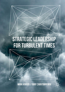 Kriger, Mark - Strategic Leadership for Turbulent Times, e-kirja