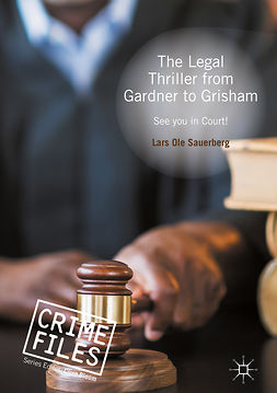 Sauerberg, Lars Ole - The Legal Thriller from Gardner to Grisham, e-kirja
