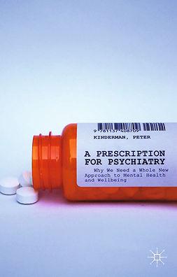 Kinderman, Peter - A Prescription for Psychiatry, ebook