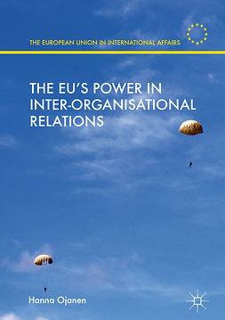 Ojanen, Hanna - The EU's Power in Inter-Organisational Relations, ebook