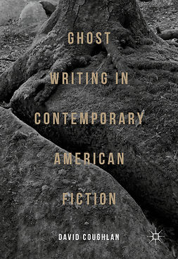 Coughlan, David - Ghost Writing in Contemporary American Fiction, e-kirja