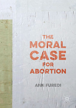 Furedi, Ann - The Moral Case for Abortion, ebook