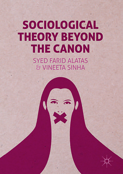 Alatas, Syed Farid - Sociological Theory Beyond the Canon, ebook