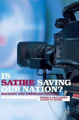 Maisel, Remy M. - Is Satire Saving Our Nation?, e-kirja