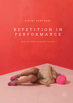 Kartsaki, Eirini - Repetition in Performance, ebook