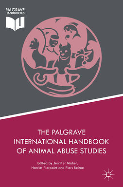 Beirne, Piers - The Palgrave International Handbook of Animal Abuse Studies, ebook