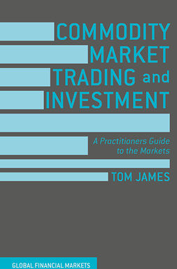 James, Tom - Commodity Market Trading and Investment, e-bok