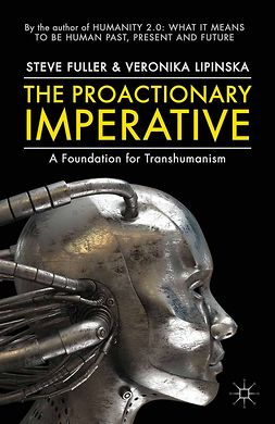 Fuller, Steve - The Proactionary Imperative, ebook