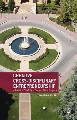 Welsh, Dianne H. B. - Creative Cross-Disciplinary Entrepreneurship, ebook