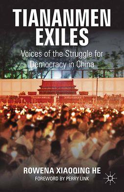 He, Rowena Xiaoqing - Tiananmen Exiles, ebook