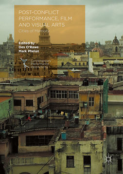 O'Rawe, Des - Post-Conflict Performance, Film and Visual Arts, ebook