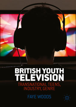 Woods, Faye - British Youth Television, e-bok
