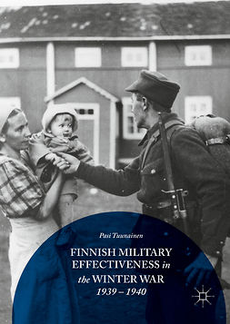 Tuunainen, Pasi - Finnish Military Effectiveness in the Winter War, 1939-1940, ebook