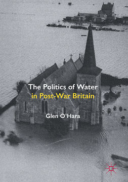 O'Hara, Glen - The Politics of Water in Post-War Britain, ebook