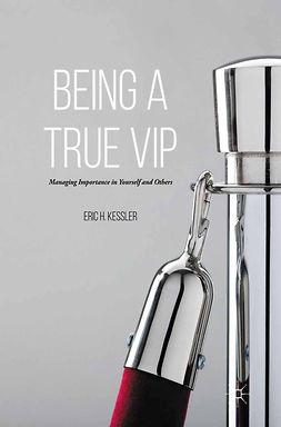 Kessler, Eric H. - Being a True VIP, ebook