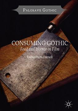 Piatti-Farnell, Lorna - Consuming Gothic, ebook