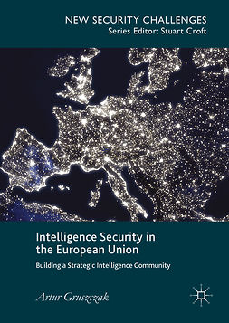 Gruszczak, Artur - Intelligence Security in the European Union, e-bok