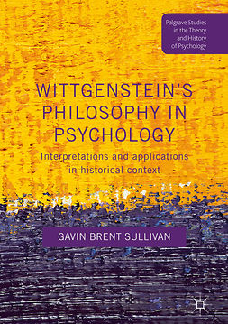 Sullivan, Gavin Brent - Wittgenstein's Philosophy in Psychology, ebook