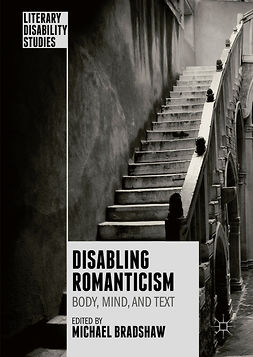 Bradshaw, Michael - Disabling Romanticism, ebook