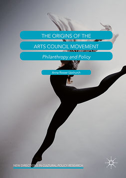 Upchurch, Anna Rosser - The Origins of the Arts Council Movement, e-bok