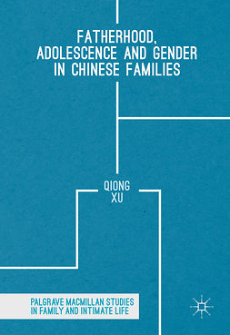Xu, Qiong - Fatherhood, Adolescence and Gender in Chinese Families, ebook