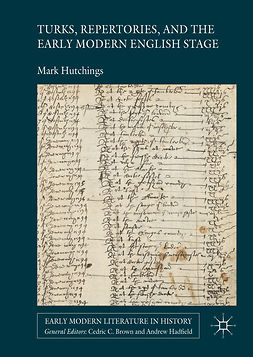 Hutchings, Mark - Turks, Repertories, and the Early Modern English Stage, ebook