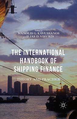 Kavussanos, Manolis G. - The International Handbook of Shipping Finance, ebook