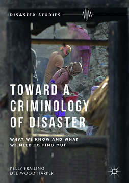 Frailing, Kelly - Toward a Criminology of Disaster, ebook
