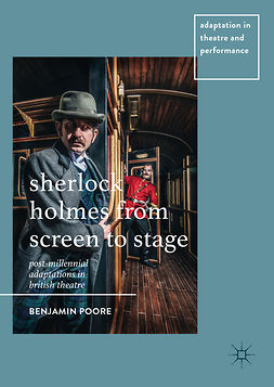 Poore, Benjamin - Sherlock Holmes from Screen to Stage, e-bok