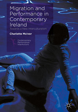 McIvor, Charlotte - Migration and Performance in Contemporary Ireland, e-kirja