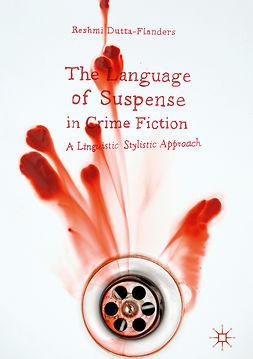 Dutta-Flanders, Reshmi - The Language of Suspense in Crime Fiction, e-kirja