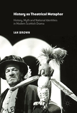 Brown, Ian - History as Theatrical Metaphor, ebook