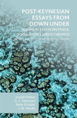 Halevi, Joseph - Post-Keynesian Essays from Down Under Volume III: Essays on Ethics, Social Justice and Economics, ebook