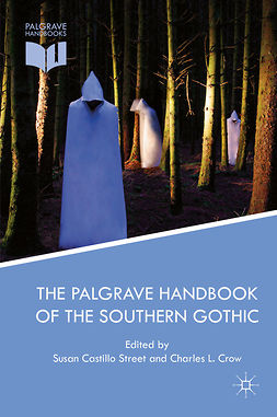 Crow, Charles L. - The Palgrave Handbook of the Southern Gothic, ebook