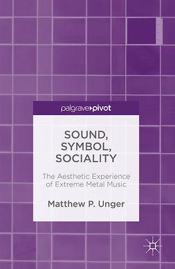 Unger, Matthew P. - Sound, Symbol, Sociality, ebook