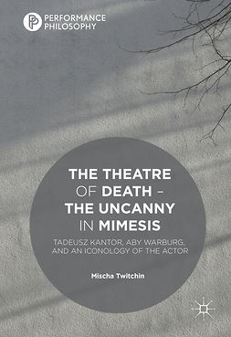 Twitchin, Mischa - The Theatre of Death – The Uncanny in Mimesis, ebook