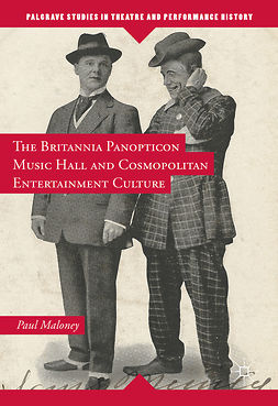 Maloney, Paul - The Britannia Panopticon Music Hall and Cosmopolitan Entertainment Culture, ebook