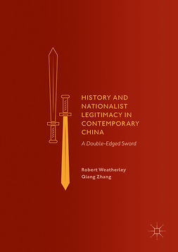 Weatherley, Robert - History and Nationalist Legitimacy in Contemporary China, ebook
