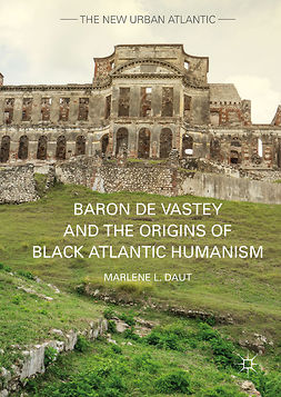 Daut, Marlene L. - Baron de Vastey and the Origins of Black Atlantic Humanism, ebook